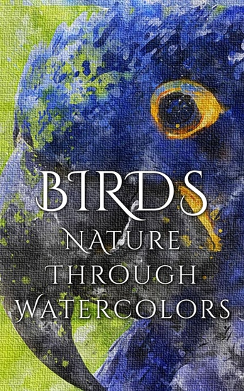 Birds - Nature through Watercolors - cover