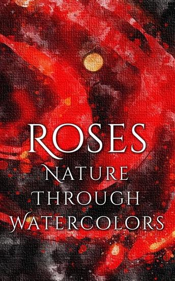 Roses - Nature through Watercolors - cover