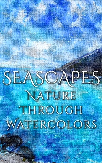 Seascapes - Nature through Watercolors - cover