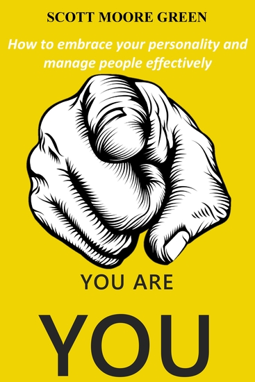 You are You! - How to Embrace Your Personality and Manage People Effectively - cover