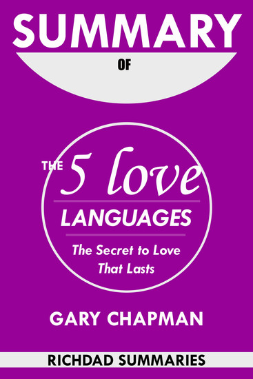 Summary Of The 5 Love Languages by Gary Chapman - The Secret to Love that Lasts - cover
