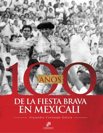 100 años de la Fiesta Brava en Mexicali - cover