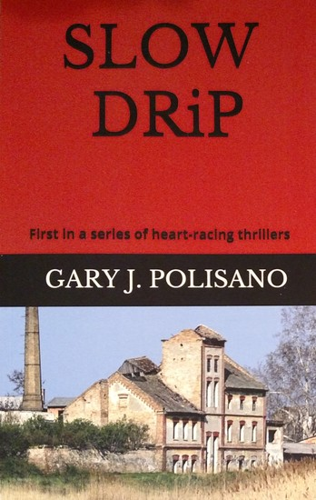Slow Drip - First in a series of heart-racing thrillers - cover