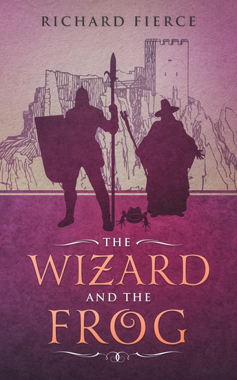 The Wizard and the Frog - Magic and Monsters Book 1 - cover