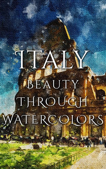 Italy Beauty Through Watercolors - cover