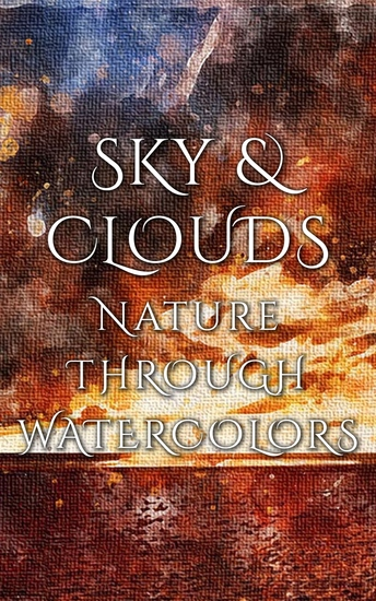 Sky & Clouds - Nature Through Watercolors - cover