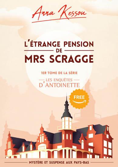 L'étrange pension de Mrs Scragge - 1er tome des enquêtes d'Antoinette mystère et suspense aux Pays-Bas - cover