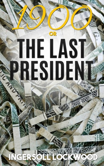 1900; or The Last President - cover