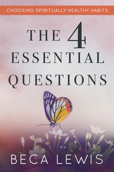 The Four Essential Questions - Choosing Spiritually Healthy Habits - cover