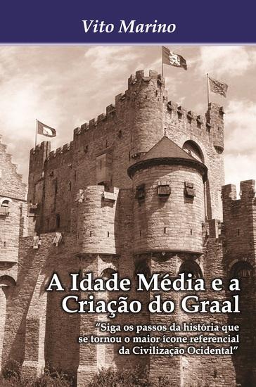 A Idade Média e a criação do Graal - cover