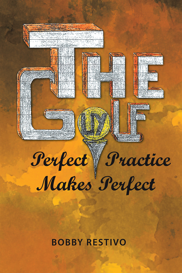 The Golf Guy - Perfect Practice Makes Perfect - cover