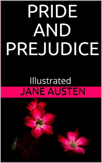 Pride and Prejudice - Illustrated - cover