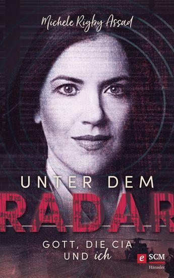 Unter dem Radar - Gott die CIA und ich - cover
