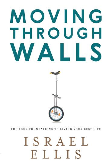 Moving Through Walls - The Four Foundations to Living Your Best Life - cover