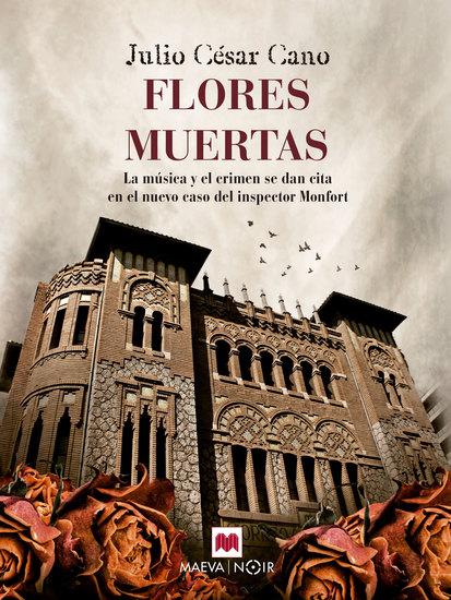 Flores Muertas - La música y el crimen se dan cita en el nuevo caso del inspector Monfort - cover