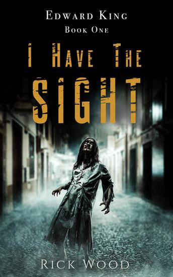 I Have the Sight - The Edward King Series #1 - cover