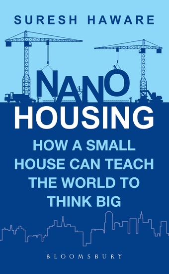 Nano Housing - How a Small House Can Teach the World to Think BIG - cover