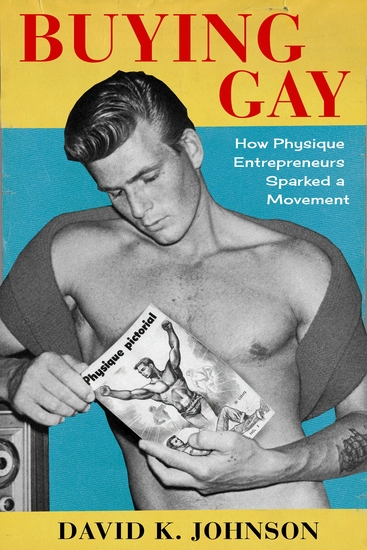 Buying Gay - How Physique Entrepreneurs Sparked a Movement - cover