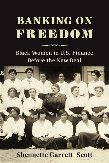 Banking on Freedom - Black Women in US Finance Before the New Deal - cover