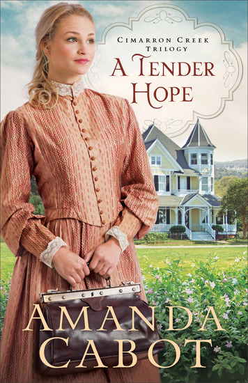 A Tender Hope (Cimarron Creek Trilogy Book #3) - cover