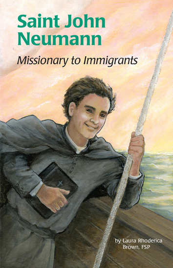Saint John Neumann - Missionary to Immigrants - cover