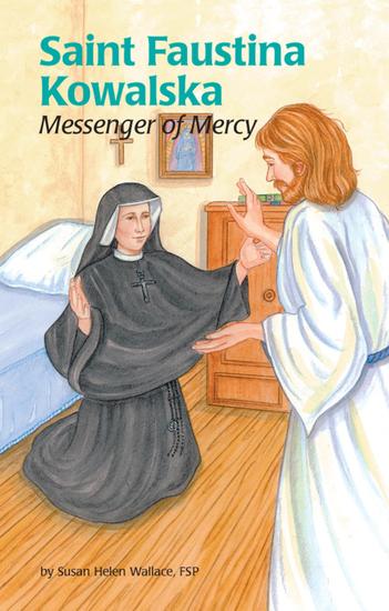 Saint Faustina Kowalska - Messenger of Mercy - cover