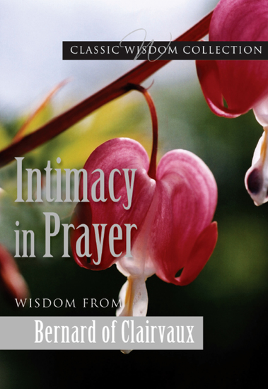Intimacy in Prayer - Wisdom from Bernard of Clairvaux - cover