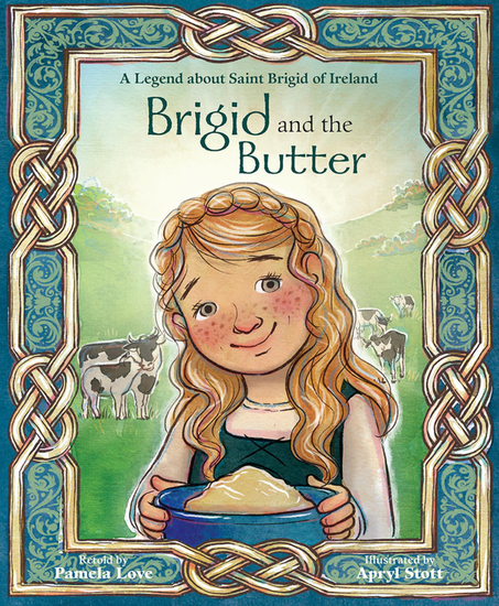 Brigid and the Butter - A Legend about Saint Brigid of Ireland - cover