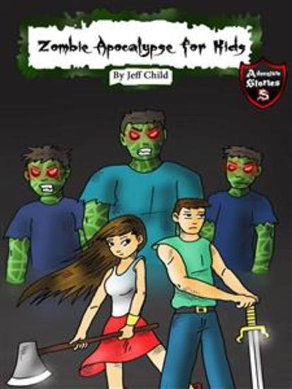 Zombie Apocalypse for Kids - The Sudden Zombie Invasion (Adventure Stories for Kids) - cover