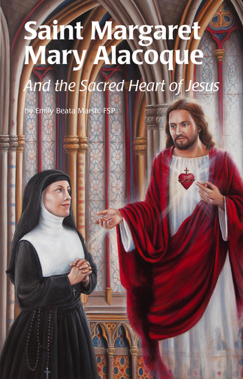Saint Margaret Mary Alacoque - And the Sacred Heart of Jesus - cover