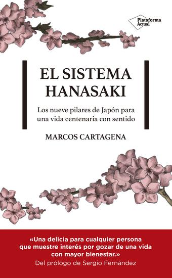 El sistema Hanasaki - Los nueve pilares de Japón para una vida centenaria con sentido - cover