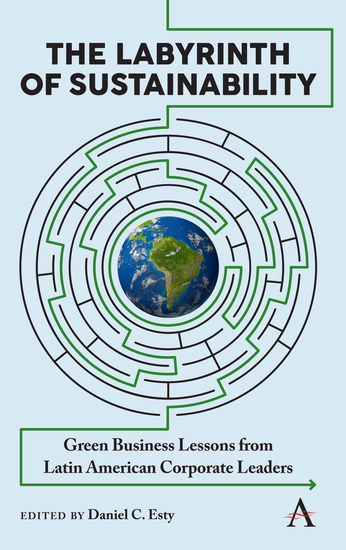 The Labyrinth of Sustainability - Green Business Lessons from Latin American Corporate Leaders - cover