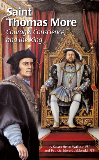 Saint Thomas More - Courage Conscience and the King - cover