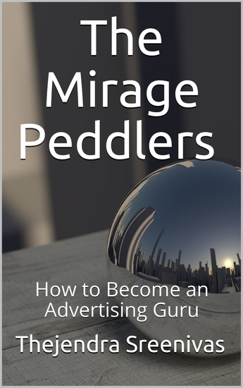 The Mirage Peddlers - How to Become an Advertising Guru - cover