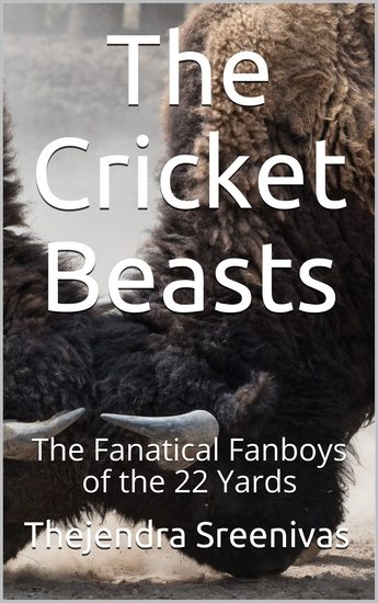 The Cricket Beasts - The Fanatical Fanboys of the 22 Yards - cover