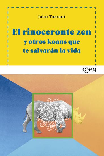 El rinoceronte zen - Y otros koans que te salvarán la vida - cover