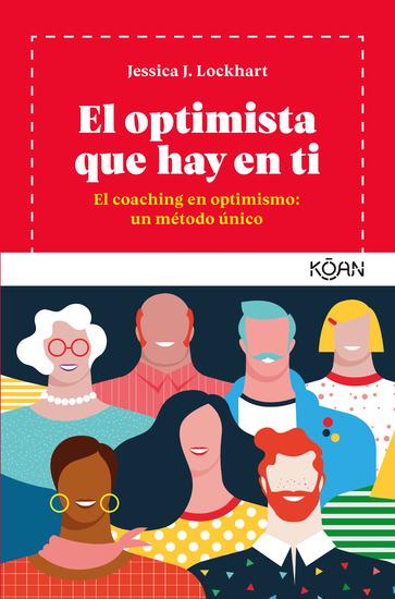 El optimista que hay en ti - El coaching en optimismo: un método único - cover