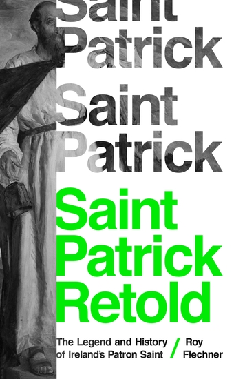 Saint Patrick Retold - The Legend and History of Ireland's Patron Saint - cover