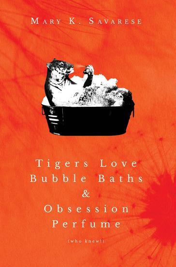 Tigers Love Bubble Baths & Obsession Perfume (who knew!) - cover