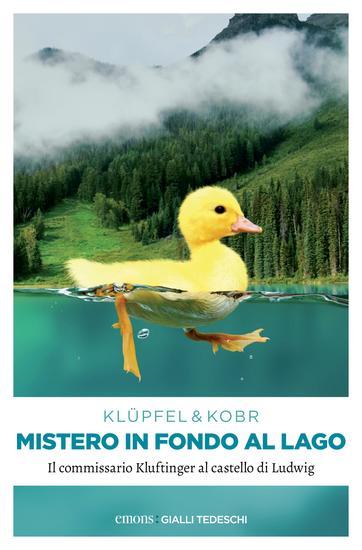Mistero in fondo al Lago - Il commissario Kluftinger al castello di Ludwig - cover