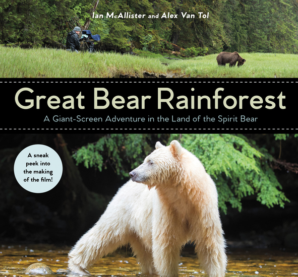 Great Bear Rainforest - A Giant-Screen Adventure in the Land of the Spirit Bear - cover