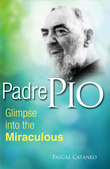 Padre Pio - Glimpse into the Miraculous - cover