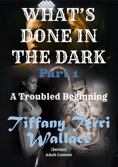 What's Done in The Dark - A Troubled Beginning - cover