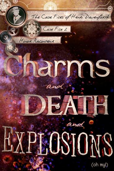 Charms and Death and Explosions (oh my!) - cover
