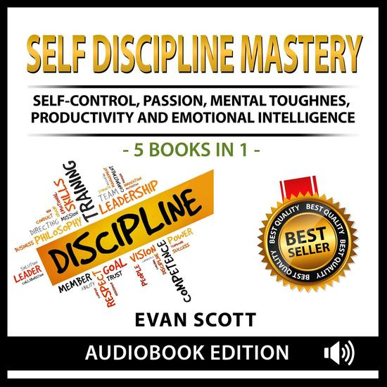 Self Discipline Mastery: Self Control Passion Mental Toughness Productivity and Emotional Intelligence - cover