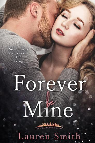 Forever Be Mine - Love in London #4 - cover