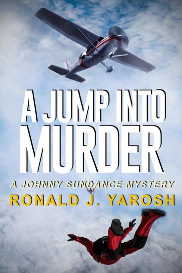 A Jump Into Murder - The Johnny Sundance Florida Mystery Series #13 - cover