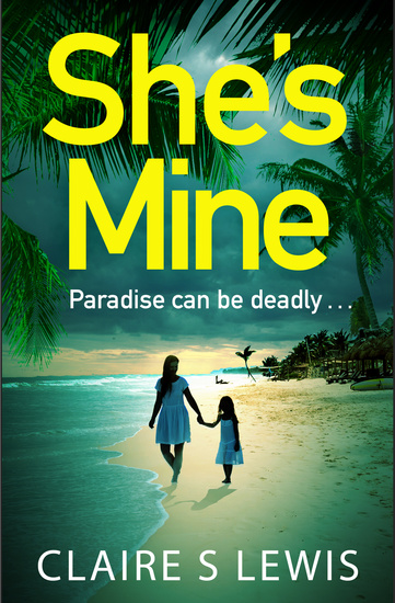 She's Mine - a gripping and addictive new psychological thriller for 2019 - cover