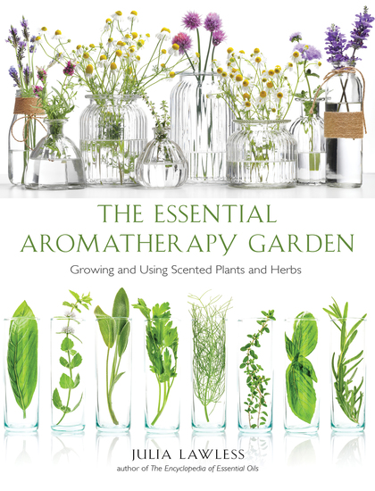 Essential Aromatherapy Garden - Growing and Using Scented Plants and Herbs - cover