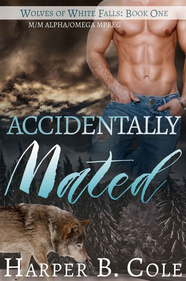 Accidentally Mated - M M Alpha Omega MPREG - cover